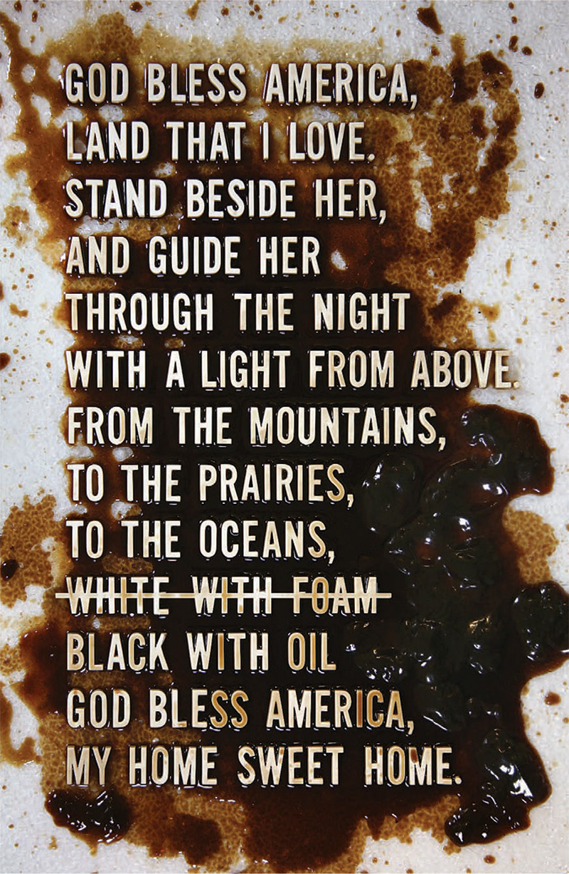 "Poster showing lyrics of ""God Bless America"" that changes ""White with foam"" to ""Black with oil"" to protest the Deepwater Horizon Oil Spill; graphic design by Carolyn Porter of Porterfolio, Inc."